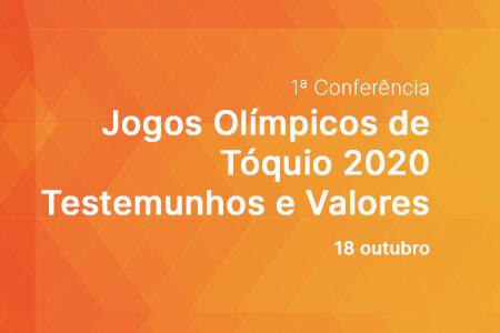 Jogos Olímpicos de Tóquio 2020: Testemunhos e Valores