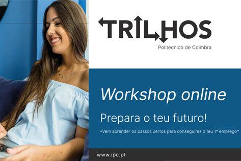 """Workshop online """"Prepara o teu Futuro!"""" – Programa Trilhos"""